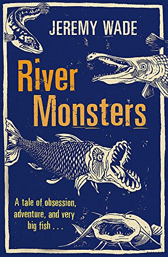 River Monsters por Jeremy Wade