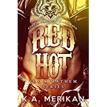 Red Hot - Coffin Nails MC California (gay M/M romance novel) (Sex & Mayhem) (Volume 5) by K. A. Merikan (2016-03-13)