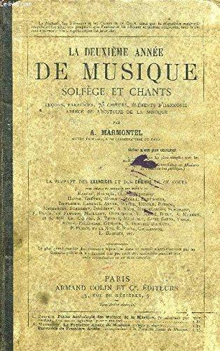 LA DEUXIEME ANNEE DE MUSIQUE SOLFEGE ET CHANTS LECONS EXERCICES 73 CHOEURS ELEMENTS D'HARMONIE ABREGE DE L'HISTOIRE DE LA MUSIQUE / 2E EDITION.
