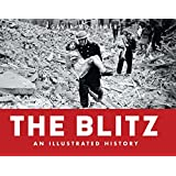 The Blitz: An Illustrated History (General Military) by Gavin Mortimer (2010-10-19)