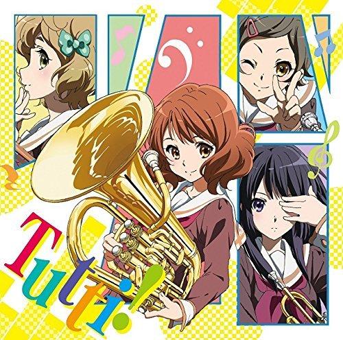 Kumiko Oumae (Tomoyo Kurosawa), Hazuki Kato (Ayaka Asai), Sapphire Kawashima (Moe Toyota), Reina Kosaka (Chika Anzai) - Hibike! Euphonium (Anime) Outro Theme Song: Tutti! [Japan CD] LACM-14335 By TOMOYO KUROSAWA AYAKA ASAI MOE TOYODA CHIKA ANZAI (0001-01-01)