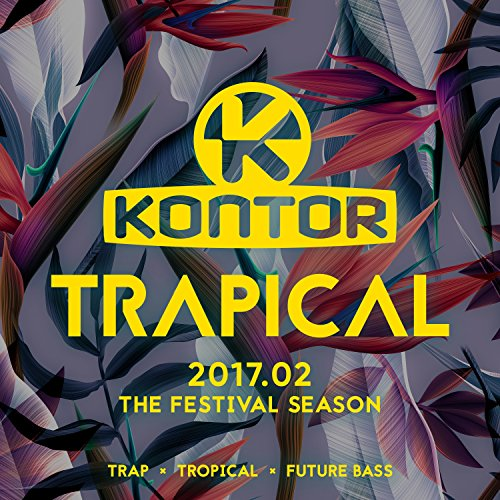 Kontor Trapical 2017.02 - The Festival Season