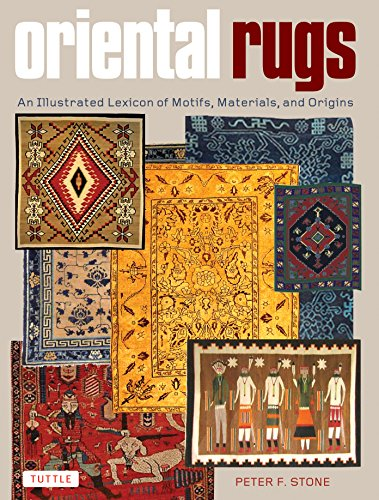 Oriental Rugs: An Illustrated Lexicon of Motifs, Materials and Origins -