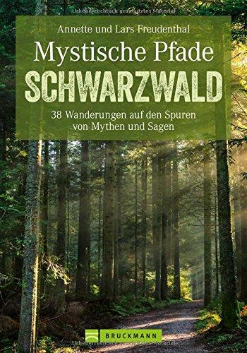 Buchseite und Rezensionen zu 'Mystische Pfade im Schwarzwald: 38 Wanderungen auf den Spuren von Mythen und Sagen (Erlebnis Wandern)' von Lars und Annette Freudenthal