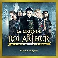 La légende du Roi Arthur (Deluxe Version)