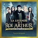 La l�gende du Roi Arthur (Version int...