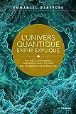 L'univers quantique enfin expliqué - Un polytechnicien présente avec clarté cette discipline complexe