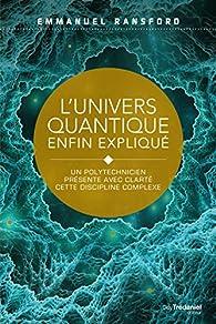 L'univers quantique enfin expliqué par Emmanuel Ransford
