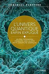 L'univers quantique enfin expliqué : Un polytechnicien présente avec clarté cette discipline complexe