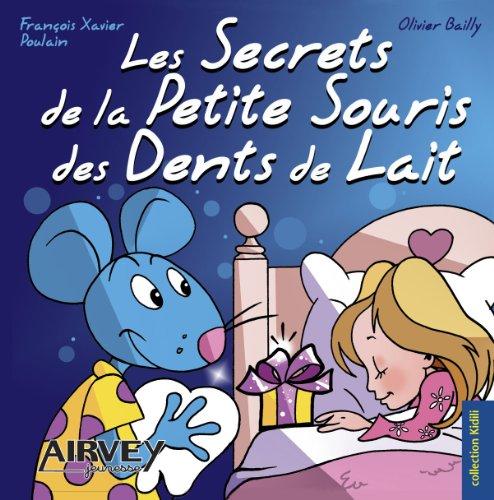 Les secrets de la petite souris des dents de lait