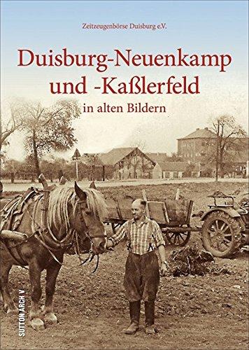 Duisburg-Neuenkamp und -Kaßlerfeld in alten Bildern. 160 historische Fotografien aus den letzten hundert Jahren, die unzählige Erinnerungen wecken. ... Vereinsleben. (Sutton Archivbilder)