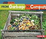 From Garbage to Compost (Start to Finish)