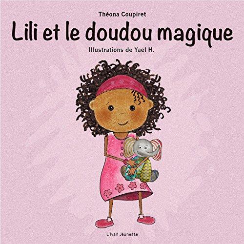 Lili et le doudou magique: Livre pour enfants par Théona Coupiret