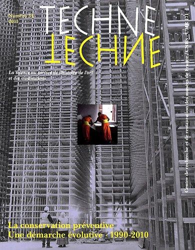 Technè, N° 34, 2011 : La Conservation préventive : Une démarche évolutive, 1990-2010