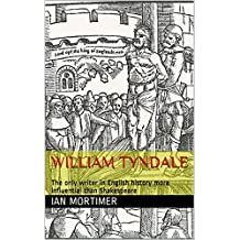 William Tyndale: The only writer in English history more influential than Shakespeare (Ian Mortimer Keynote Speeches)