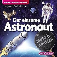 Faust junior ermittelt - Der einsame Astronaut (06) (Faust jr. ermittelt)