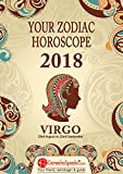 VIRGO - Your Zodiac Horoscope 2018 (Your Zodiac Horoscope by GaneshaSpeaks.com Book 6)