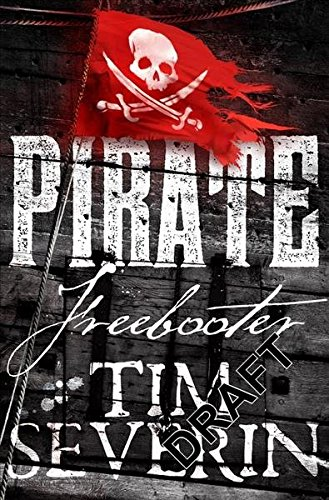 [Freebooter] (By (author) Tim Severin) [published: June, 2017]
