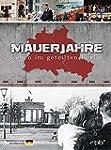 Mauerjahre: Leben im geteilten Berlin