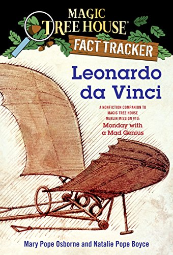 Magic Tree House Fact Tracker #19 Leonardo Da Vinci: A Nonfiction Companion to Magic Tree House Merlin Mission #10: Monday with a Mad Genius