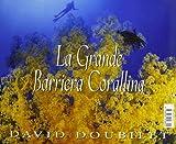 Image de La grande barriera corallina. Ediz. illustrata
