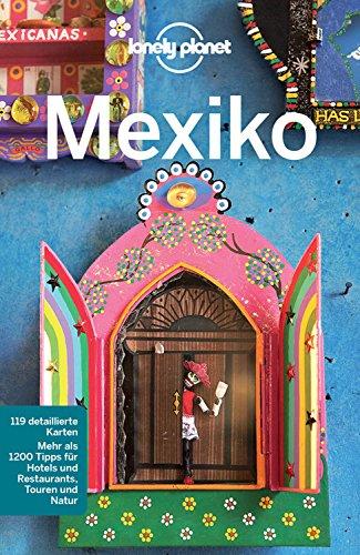 Lonely Planet Reiseführer Mexiko: mit Downloads aller Karten (Lonely Planet Reiseführer E-Book)