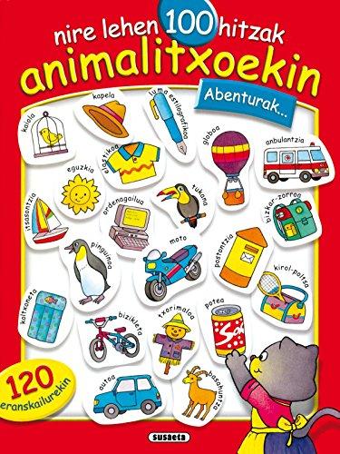 Abenturak. (Nire Lehen 100 (Nire Lehen 100 Hitzak Animalit) por Equipo Susaeta