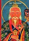 Le Taoïsme: La révélation continue par Goossaert