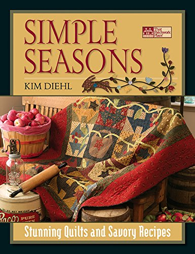 Simple Seasons: Stunning Quilts and Savory (Patchwork Tulip)