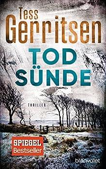 Todsünde: Ein Rizzoli-&-Isles-Thriller (Rizzoli-&-Isles-Serie 3) (German Edition) by [Gerritsen, Tess]