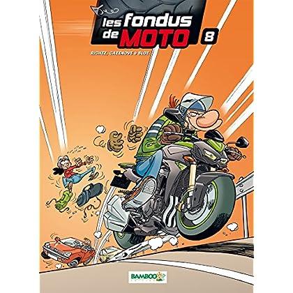 Les Fondus de moto - tome 8