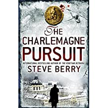The Charlemagne Pursuit: Cotton Malone 4 by Steve Berry (2009-03-05)