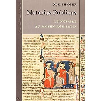 Notarius Publicus: Les Notaires Dans L'Europe Medievale