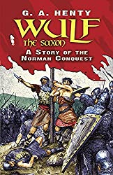 Wulf the Saxon: A Story of the Norman Conquest (Dover Children's Classics)