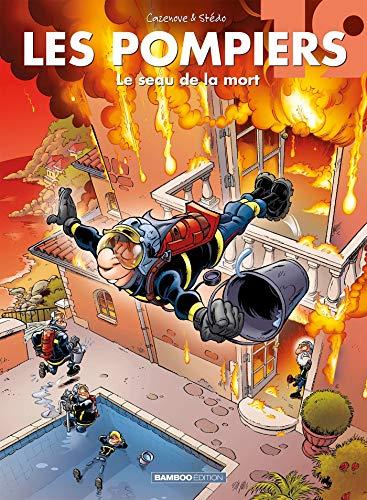 Les pompiers - Tome 19 - Seau périlleux par Christophe Cazenove