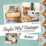 61zCVFV1spL. SL160  - NO.1 HOME DESIGN# Style Me Vintage: Home: A Practical and Inspirational Guide to Retro Interior Design