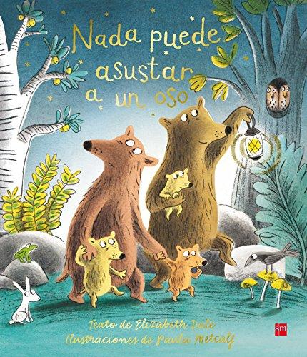 Nada puede asustar a un oso (Álbumes ilustrados) por Elizabeth Dale