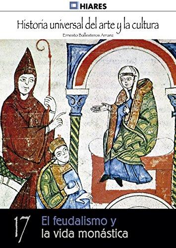 Descargar Libro El feudalismo y la vida monástica (Historia Universal del Arte y la Cultura nº 17) de Ernesto Ballesteros Arranz