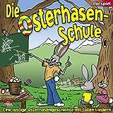 Geschenkidee Osterbücher, Musik und Filme - Die Osterhasen - Schule Hörspiel - Eine lustige Osterhasengeschichte