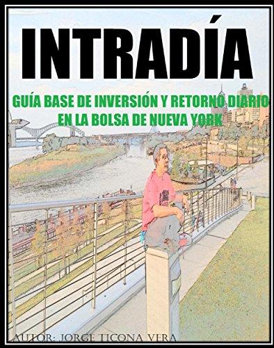 INTRADIA: Guía Base De Inversión Y Retorno Diario En La Bolsa De Nueva York