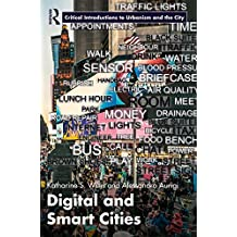 Digital and Smart Cities (Routledge Critical Introductions to Urbanism and the City)