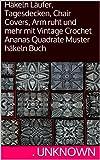 Häkeln Läufer, Tagesdecken, Chair Covers, Arm ruht und mehr mit Vintage Crochet Ananas Quadrate Muster häkeln Buch