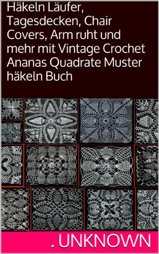 Häkeln Läufer, Tagesdecken, Chair Covers, Arm ruht und mehr mit Vintage Crochet Ananas Quadrate Muster häkeln Buch -