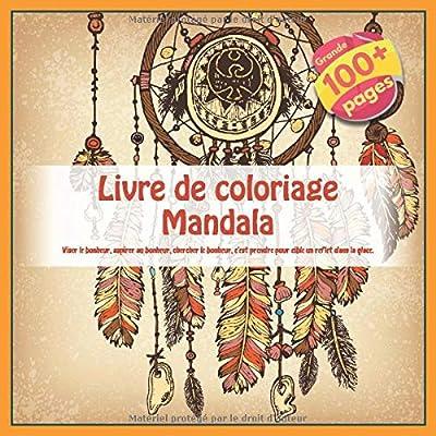 Livre de coloriage Mandala - Viser le bonheur, aspirer au bonheur, chercher le bonheur, c'est prendre pour cible un reflet dans la glace.