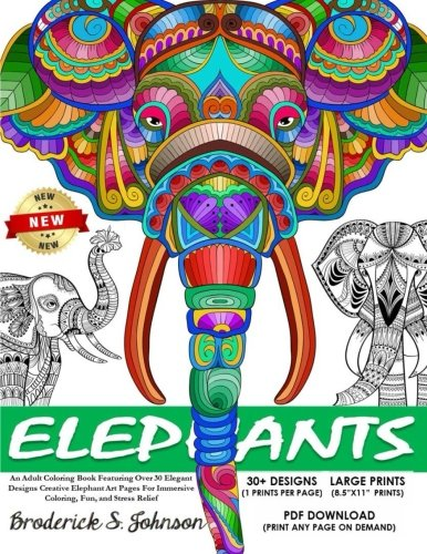 Elephants: An Adult Coloring Book Featuring Over 30 Elegant Designs: Creative Elephant Art Pages For Immersive Coloring, Fun, and Stress Relief: Volume 1 (The World Of Elephants)