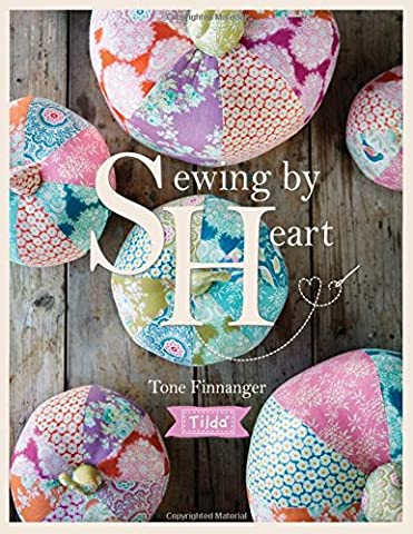 Tilda Sewing By Heart: For the love of