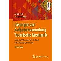 Lösungen zur Aufgabensammlung Technische Mechanik: Abgestimmt auf die 24. Auflage der Aufgabensammlung