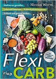 Buch: Flexi-Carb: Mediterran genießen. Lebensstil beachten