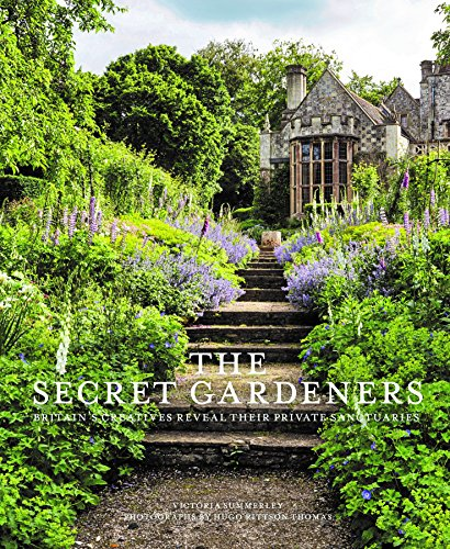Secret Gardeners: Britain's Creatives Reveal Their Private Sanctuaries por Victoria Summerley
