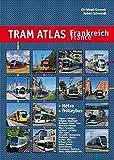 Tram Atlas Frankreich / France: + Métro & Trolleybus